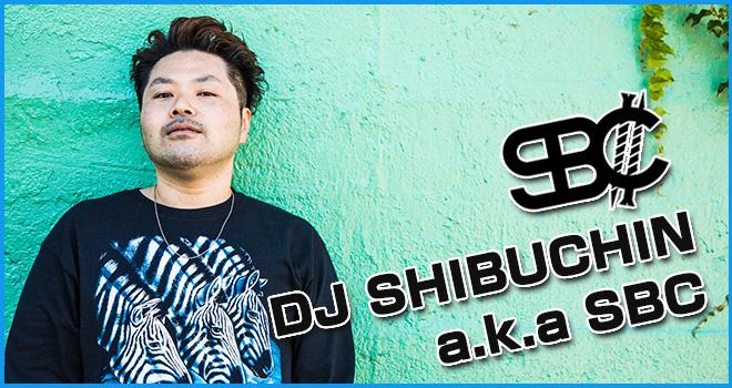 DJ SHIBUCHIN a.k.a SBC